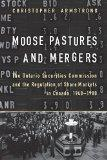 Moose Pastures and Mergers: The Ontario Securities Commission and the Regulation of Share Ma...