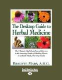 The Desktop Guide to Herbal Medicine (Volume 3 of 3): The Ultimate Multidisciplinary Referen...