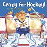 Crazy for Hockey: Five All-Star Stories