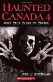Haunted Canada 4: More True Tales of Terror: More True Tales of Terror