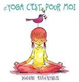 Le Yoga C'Est Pour Moi (French Edition)