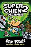 Super Chien: N 2 - Dechaine (French Edition)