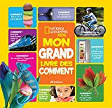 National Geographic Kids: Mon Grand Livre Des Comment (French Edition)