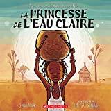 La Princesse de l'Eau Claire (French Edition)