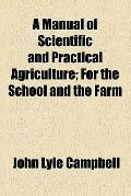 A Manual of Scientific and Practical Agriculture