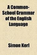 Common-School Grammar of the English Language