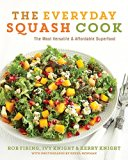 The Everyday Squash Cook: The Most Versatile & Affordable Superfo, The