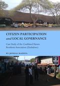 Citizen Participation and Local Governance : Case Study of the Combined Harare Residents Ass...