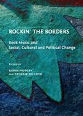 Rockin' the Borders: Rock Music and Social, Cultural and Political Change