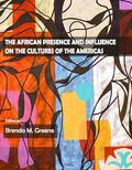The African Presence and Influence on the Cultures of the Americas