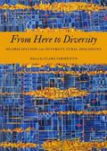 From Here to Diversity : Globalization and Intercultural Dialogues