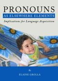 Pronouns as Elsewhere Elements : Implications for Language Acquisition