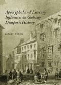 Apocryphal and Literary Influences on Galway Diasporic History