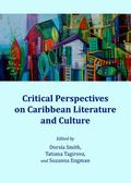 Critical Perspectives on Caribbean Literature and Culture