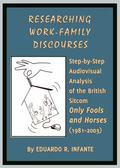 Research on Work-Family Discourses : Step-by-Step Audiovisual Analysis of the British Sitcom...