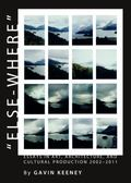 Else-Where : Essays in Art, Architecture, and Cultural Production 2002-2011