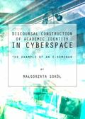 Discoursal Construction of Academic Identity in Cyberspace : The Example of an E-Seminar