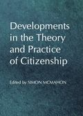 Developments in the Theory and Practice of Citizenship