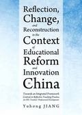 Reflection, Change and Reconstruction in the Context of Educational Reform and Innovation in...