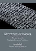 Under the Microscope : The Secrets of the Tripitaka Koreana Woodblocks
