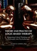 Theory and Practice of Logic-based Therapy: Integrating Critical Thinking and Philosophy int...