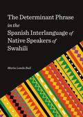 Determinant Phrase in the Spanish Interlanguage of Native Speakers of Swahili