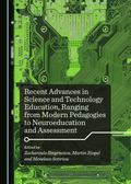 Recent Advances in Science and Technology Education, Ranging from Modern Pedagogies to Neuro...