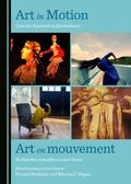 Art in Motion : Current Research in Screendance / Art en Mouvement : Recherches Actuelles en...