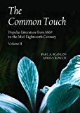 The Common Touch: Popular Literature from 1660 to the Mid-Eighteenth Century, Volume II