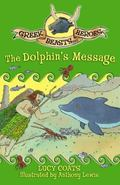 The Dolphin's Message (Greek Beasts and Heroes)