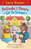 Belinda and the Bears Go to School (Early Reader)