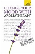 teach Yourself] Change Your Mood With Aromatherapy