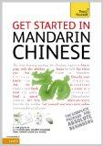 Get Started in Mandarin Chinese. Elizabeth Scurfield and Song Lianyi (Teach Yourself)