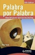 Palabra por Palabra : New Advanced Spanish Vocabulary
