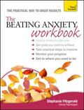 The Beating Anxiety Workbook: A Teach Yourself Guide (Teach Yourself: Health & New Age)