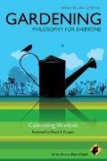 Gardening : Cultivating Wisdom