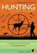 Hunting : In Search of the Wild Life