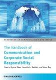 The Handbook of Communication and Corporate Social Responsibility (Handbooks in Communicatio...