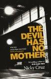 Devil Has No Mother: Why the Devil Is Worse Than You Think - But God Is Greater