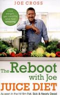 The Reboot with Joe Juice Diet - Lose Weight, Get Healthy and Feel Amazing: As Seen in the H...