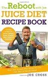 The Reboot with Joe Juice Diet Recipe Book: Over 100 Recipes Inspired by the Film 'Fat, Sick...