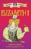 History Heroes: Elizabeth I