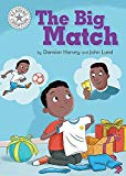 The Big Match: Independent Reading White 10 (Reading Champion)