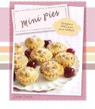 Mini Pies: Gorgeous Little Pies and Tartlets (Love Food)