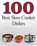 100 Slow Cooker Dishes (Love Food)