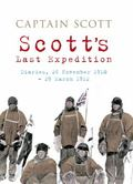 Scott's Last Expedtion : Diaries 26 November 1910 - 29 March 1912