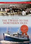 The Tweed to the Northern Isles: The Fishing Industry Through Time