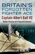 Britain's Forgotten Fighter Ace: Captain Albert Ball VC