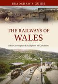 Bradshaw's Guide: The Railways of Wales: Volume 7