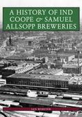 History of Ind Coope and Samuel Allsopp Breweries
